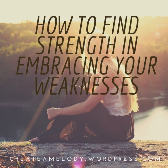 How to find strength in embracing your weaknesses